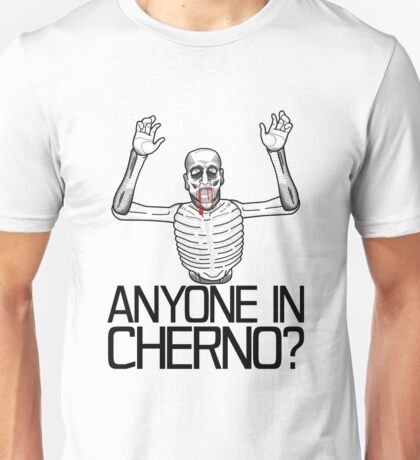 Anyone in Cherno? (3) Unisex T-Shirt