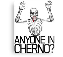 Anyone in Cherno? (3) Metal Print