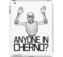 Anyone in Cherno? (3) iPad Case/Skin