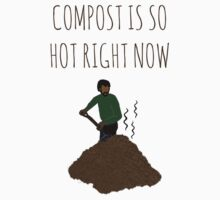 Compost Is So Hot Right Now Kids Tee