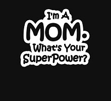 I'm A Mom, What's Your Super Power? Womens Fitted T-Shirt