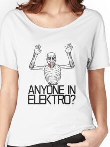 Anyone in Elektro? (3) Women's Relaxed Fit T-Shirt
