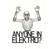 Anyone in Elektro? (3) Art Print