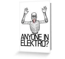 Anyone in Elektro? (3) Greeting Card
