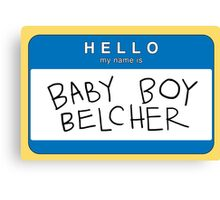 BABY BOY BELCHER Canvas Print