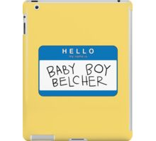 BABY BOY BELCHER iPad Case/Skin