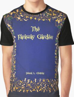 The Faraway Garden WIP title page Graphic T-Shirt