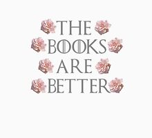 The Books Are Better Unisex T-Shirt
