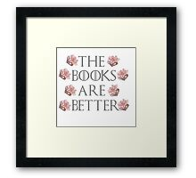 The Books Are Better Framed Print