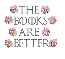 The Books Are Better Photographic Print