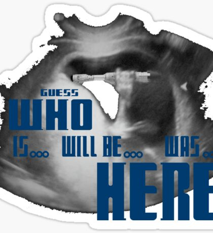 Guess WHO is.. will be... was... here!?! Sticker