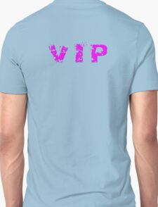 VIP - Very Important Person T-Shirt - Lady Gaga Celebrity Top Unisex T-Shirt