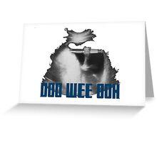 Doo Wee Ooh Greeting Card