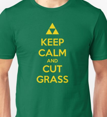 Keep Calm and Cut Grass Unisex T-Shirt