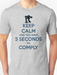 Keep Calm And Comply Unisex T-Shirt