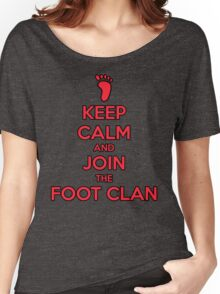 Keep Calm And Join The Foot Clan Women's Relaxed Fit T-Shirt