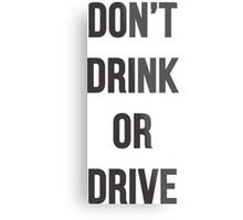 Don't Drink or Drive Metal Print
