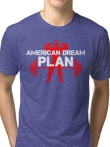 American dream plan Tri-blend T-Shirt