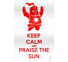Keep Calm And Praise The Sun Red Poster