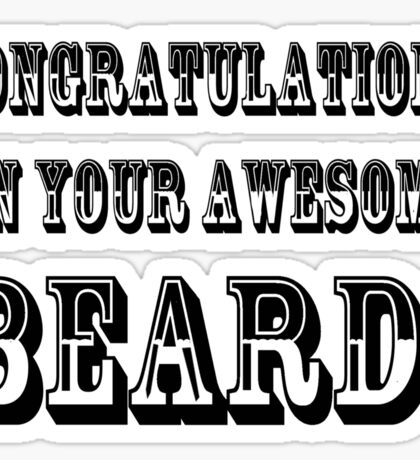 CONGRATULATIONS ON YOUR AWESOME BEARD! Sticker