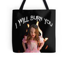 Burn You Tote Bag