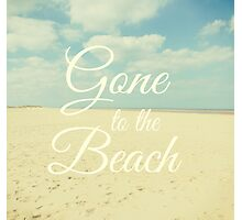 Gone To The Beach Photographic Print
