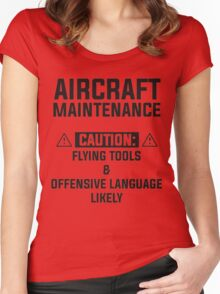 aircraft maintenance caution: flying tools & offensive language likely Women's Fitted Scoop T-Shirt