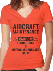 aircraft maintenance caution: flying tools & offensive language likely Women's Fitted V-Neck T-Shirt