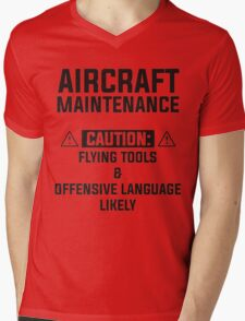 aircraft maintenance caution: flying tools & offensive language likely Mens V-Neck T-Shirt