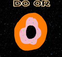 Do or Donut there is no try 2 Sticker