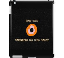 Do or Donut there is no try 2 iPad Case/Skin