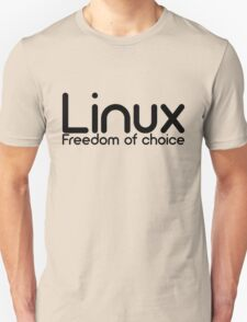 Linux - Freedom Of Choice Unisex T-Shirt