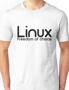 Linux - Freedom Of Choice Unisex T-Shirt