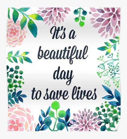 It's a beautiful day to save lives Poster