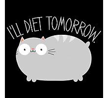 I'll Diet Tomorrow | Cute Cat Photographic Print