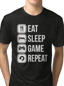 eat sleep game repeat  Tri-blend T-Shirt
