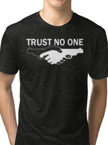 trust no one! Tri-blend T-Shirt