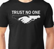 trust no one! Unisex T-Shirt
