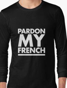 Pardon My French Black Long Sleeve T-Shirt