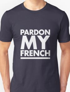 Pardon My French Black Unisex T-Shirt