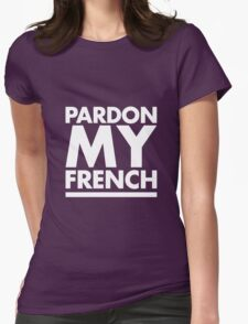 Pardon My French Black Womens Fitted T-Shirt