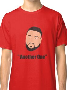 DJ Khaled, another one Classic T-Shirt
