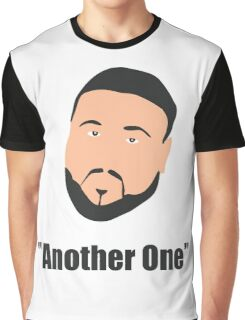 DJ Khaled, another one Graphic T-Shirt