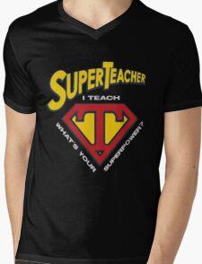 super teacher i teach what's vour superpower Mens V-Neck T-Shirt