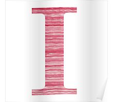 Letter I Red Watercolor Stripes Initial Monogram Poster