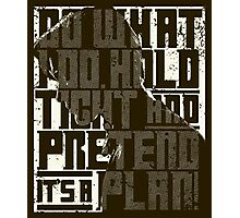 Do What I Do Dr. Who Quote Photographic Print