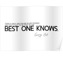 best one knows - george eliot Poster