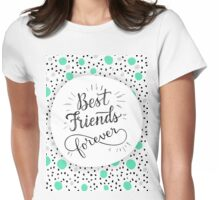 Best Friend Forever, hand lettering phrase. Womens Fitted T-Shirt