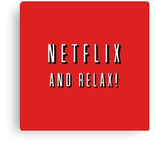 Netflix and relax! Canvas Print