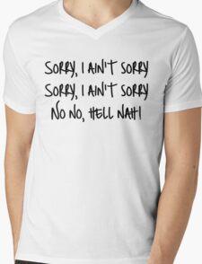 I ain't sorry  Mens V-Neck T-Shirt